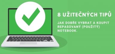 Jak správně vybrat repasovaný notebook