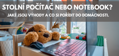 Co si pořídit do domácnosti. Počítač nebo notebook?